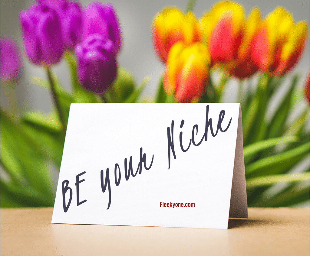 Be your Niche