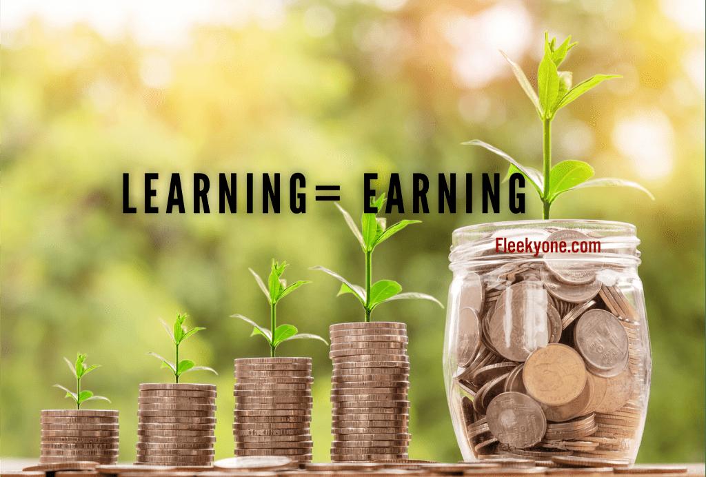 Learning is earning